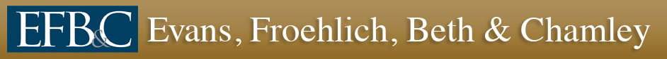 Law Offices of Evans, Froehlich, Beth & Chamley Law Offices of Evans, Froehlich, Beth & Chamley